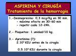 aspirina y cirug a tratamiento de la hemorragia