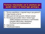 factores relacionados con la anestesia que pueden inducir la hemorragia quir rgica