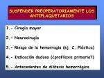 suspender preoperatoriamente los antiplaquetarios