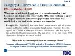 category 4 irrevocable trust calculation