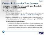 category 4 irrevocable trust coverage