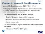 category 4 irrevocable trust requirements