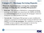category 9 mortgage servicing deposits