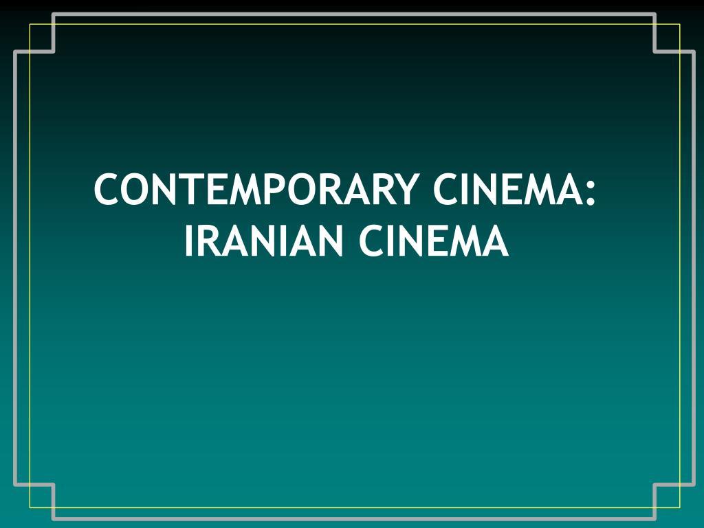 contemporary cinema iranian cinema l.