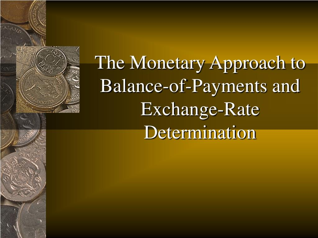 the monetary approach to balance of payments and exchange rate determination l.
