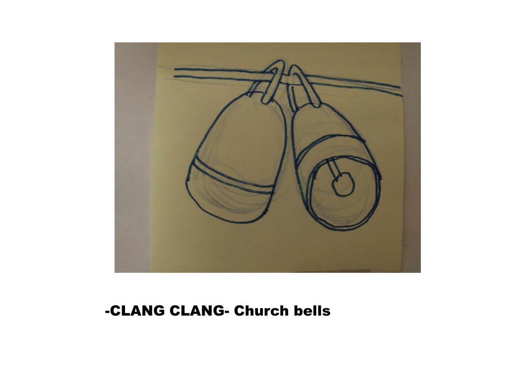-CLANG CLANG- Church bells