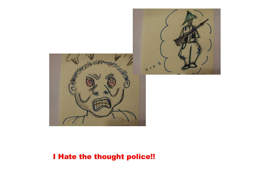 I Hate the thought police!!