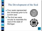 the development of the seal