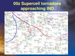 00z supercell tornadoes approaching ind
