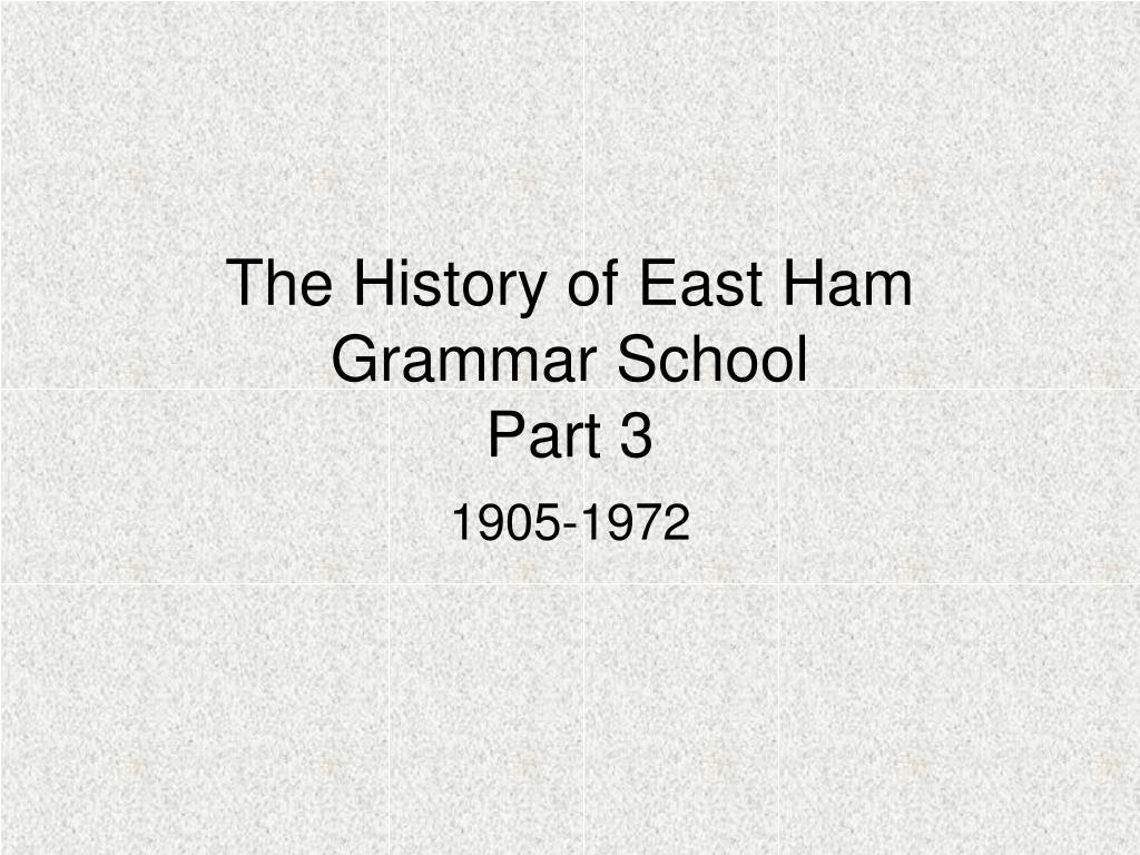 the history of east ham grammar school part 3 l.