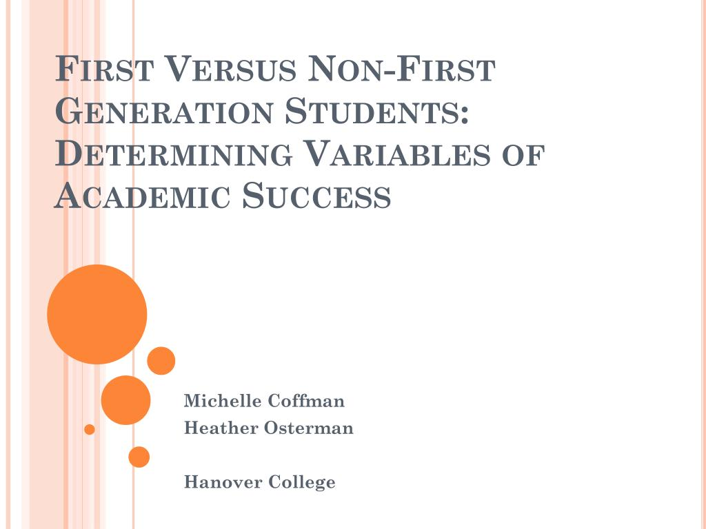 first versus non first generation students determining variables of academic success l.