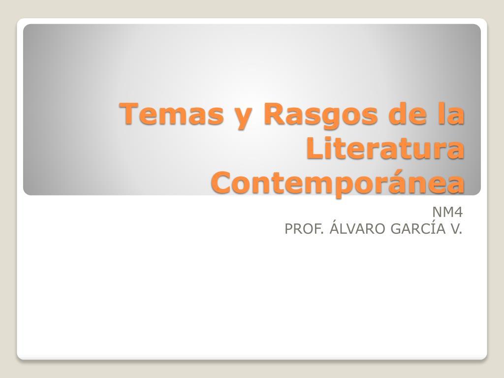 temas y rasgos de la literatura contempor nea l.