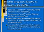 possible long term benefits to fisk due to the msi 1