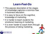 learn feel do