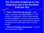 the acc aha guidelines for the diagnostic use of the standard exercise test