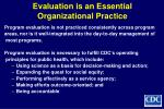evaluation is an essential organizational practice