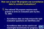 how can a local tb program use surveillance data to conduct evaluations