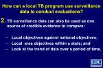 how can a local tb program use surveillance data to conduct evaluations7