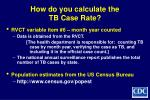 how do you calculate the tb case rate