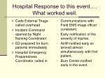 hospital response to this event what worked well