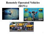 remotely operated vehicles rovs