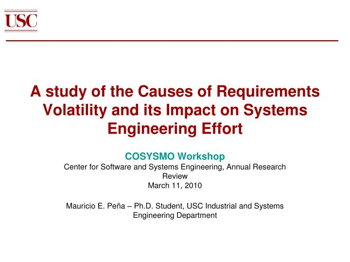 a study of the causes of requirements volatility and its impact on systems engineering effort n.