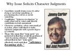 why issue solicits character judgments