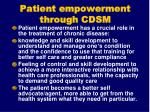 patient empowerment through cdsm