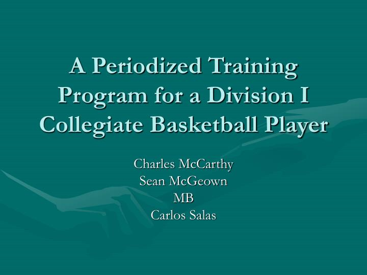 a periodized training program for a division i collegiate basketball player n.
