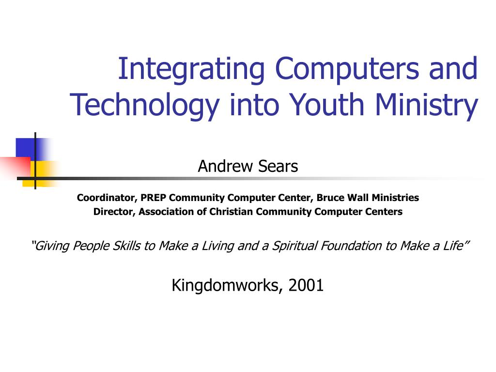 integrating computers and technology into youth ministry l.