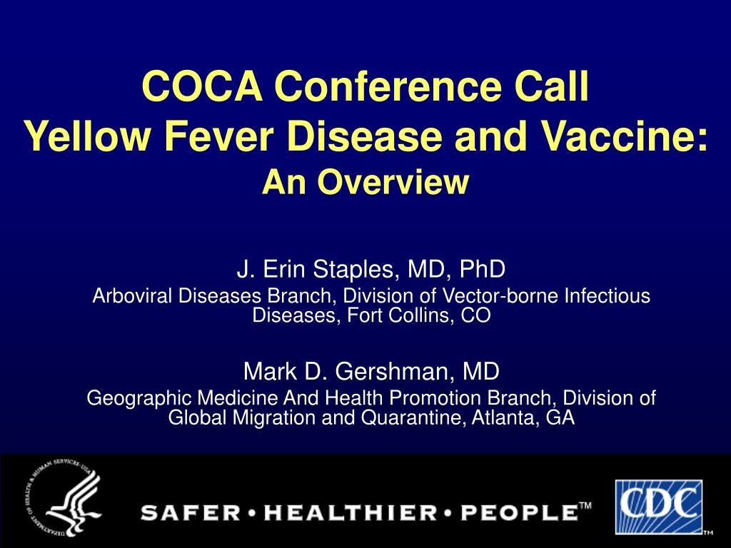 coca conference call yellow fever disease and vaccine an overview l.