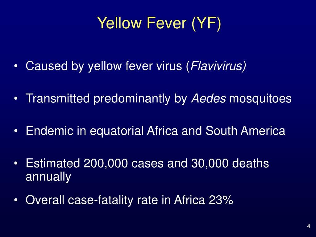 Yellow Fever (YF)