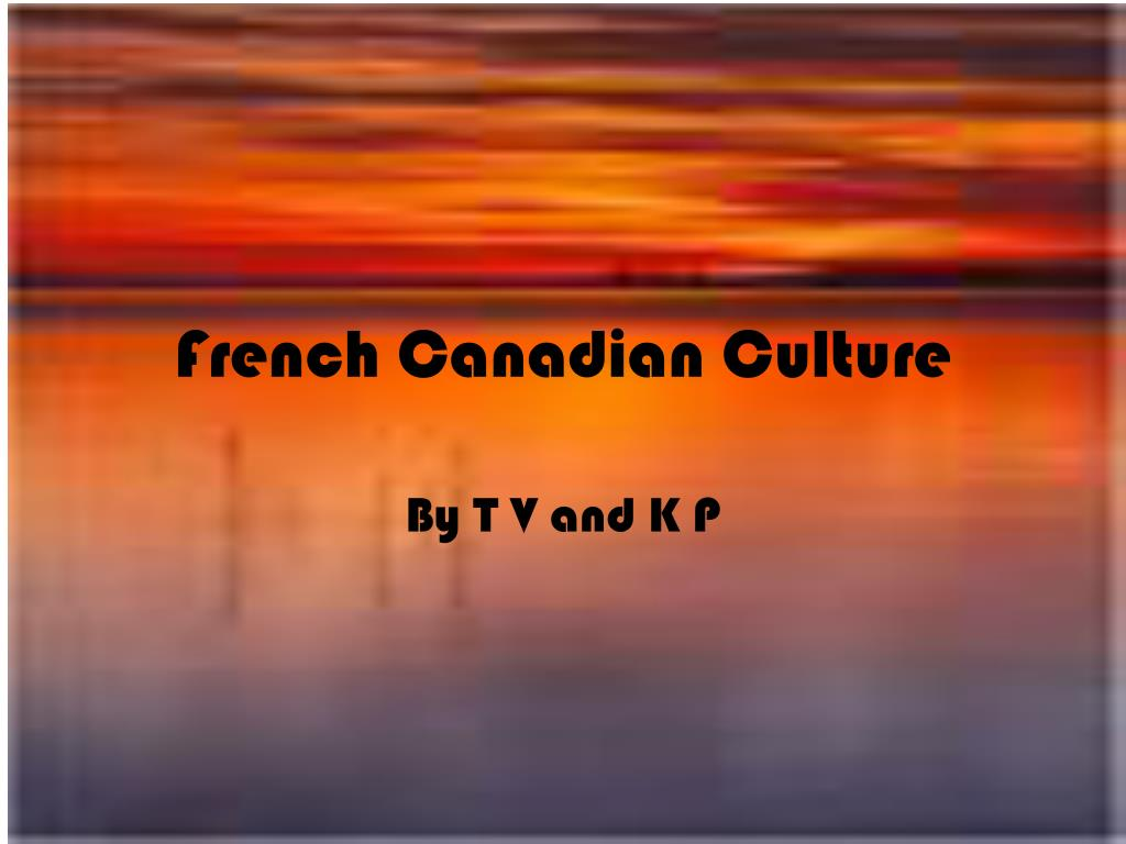 french canadian culture l.