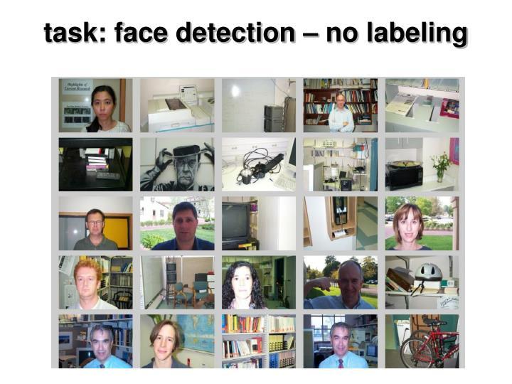 task: face detection – no labeling