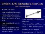 product efo embedded strain gage fiso technologies