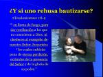 y si uno rehusa bautizarse34