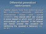 differential g eneralized reinforce ment