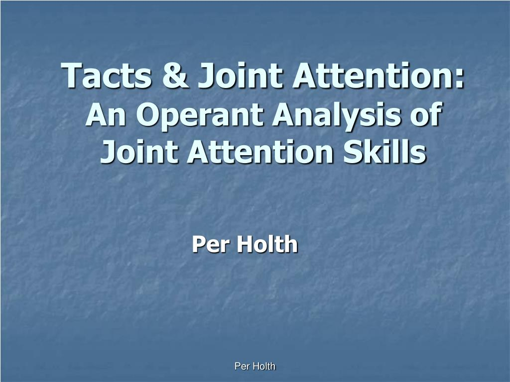 tacts joint attention an operant analysis of joint attention skills l.