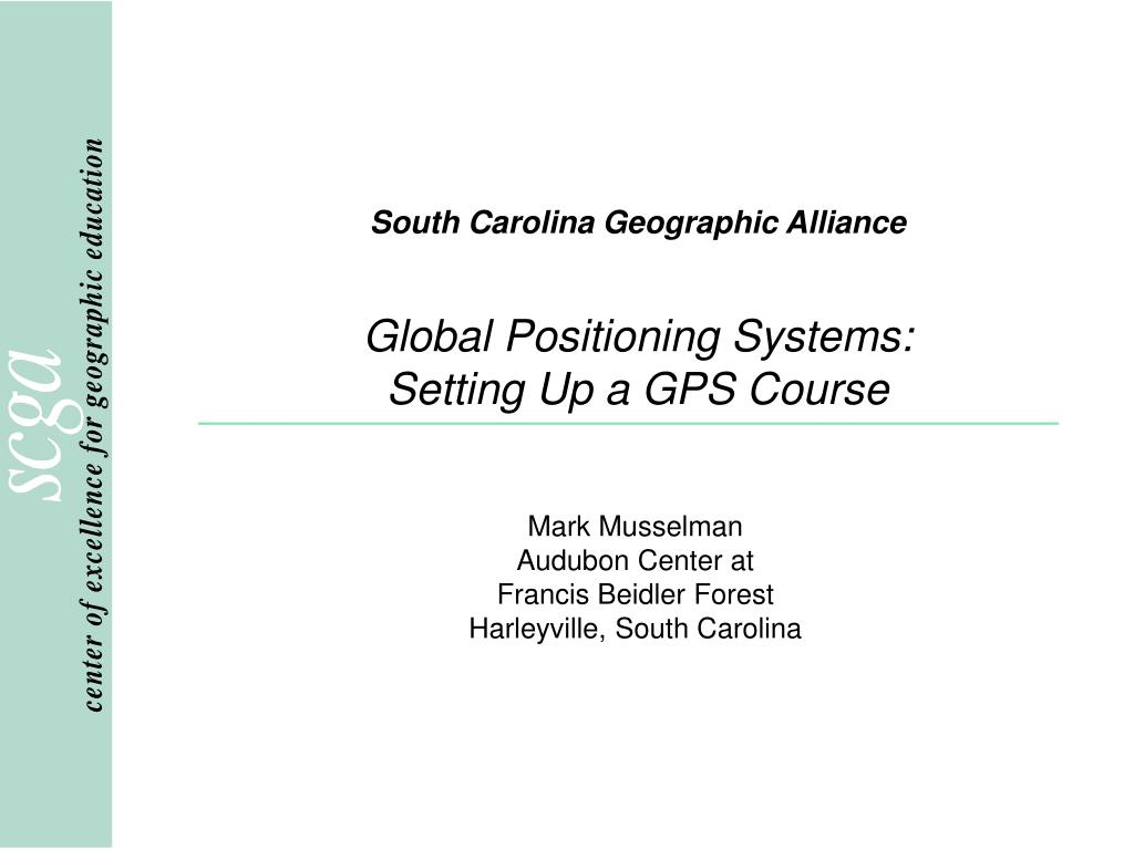 south carolina geographic alliance global positioning systems setting up a gps course l.