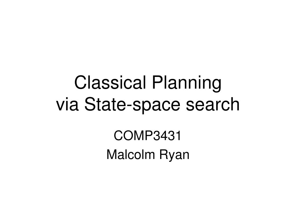 classical planning via state space search l.