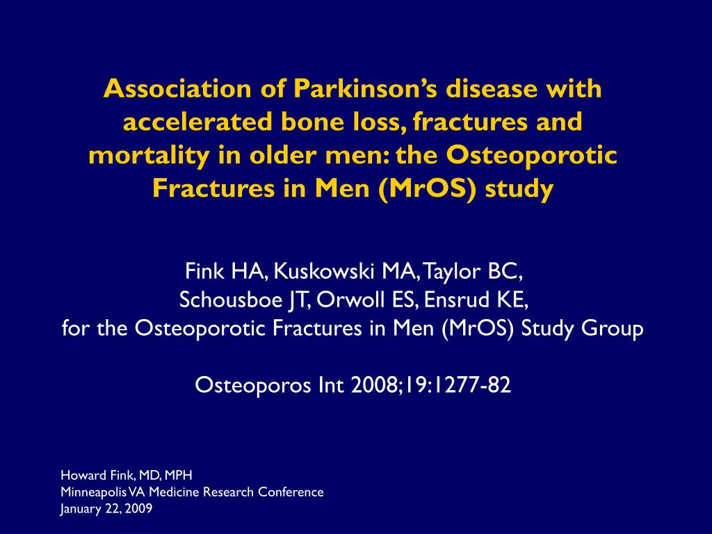 Association of Parkinson's disease with accelerated bone loss, fractures and mortality in older men: the Osteoporotic Fractures in Men (MrOS) study