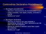 controv rsia declarativo procedimental