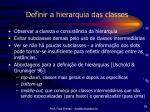 definir a hierarquia das classes