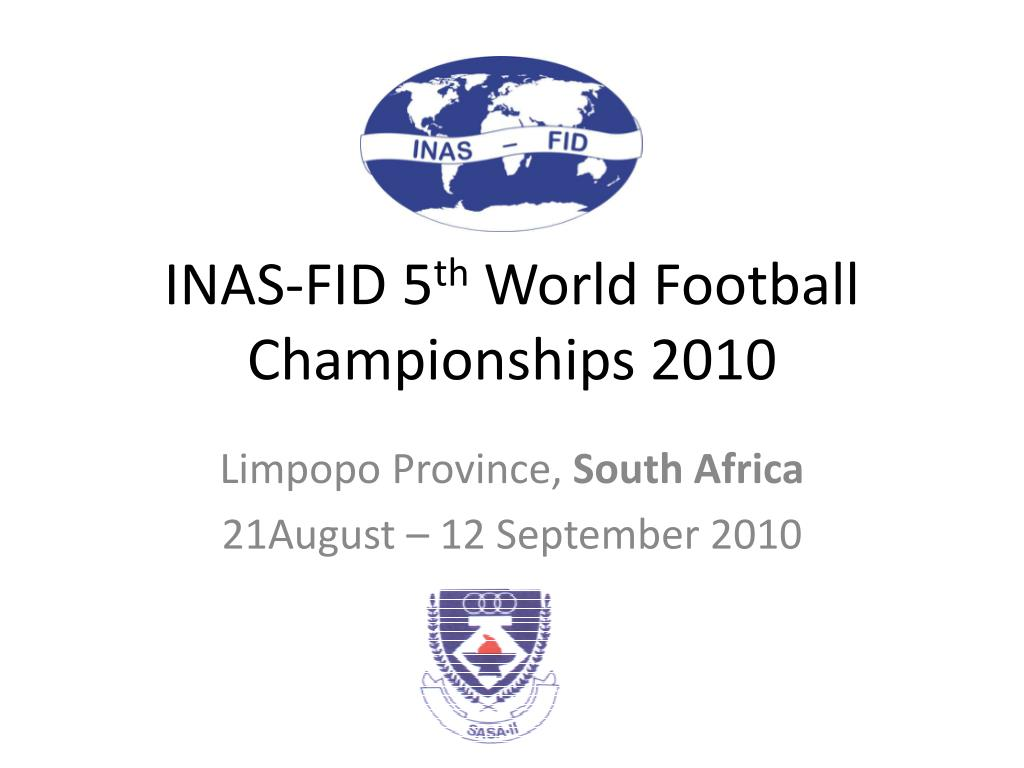 inas fid 5 th world football championships 2010 l.