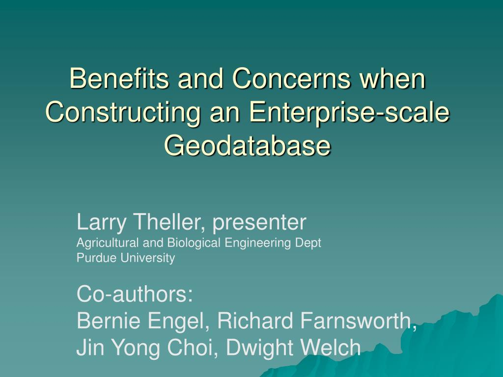 benefits and concerns when constructing an enterprise scale geodatabase l.