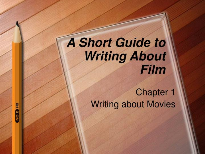 a short guide to writing about film n.