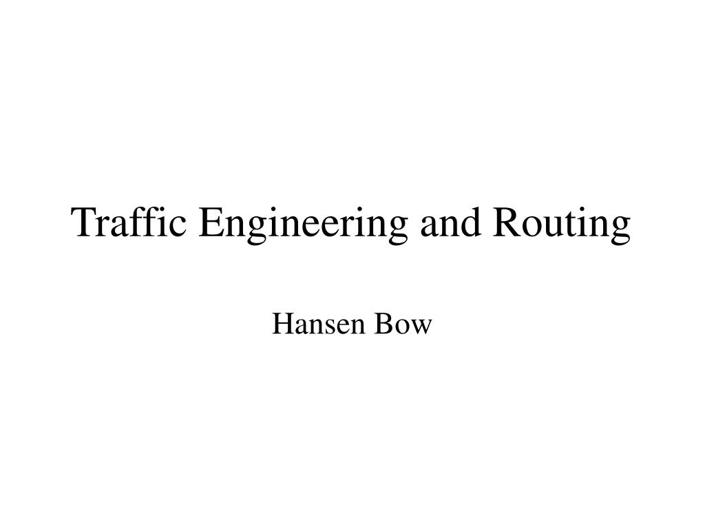 traffic engineering and routing l.