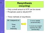 resynthesis recycling