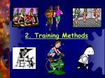 2 training methods