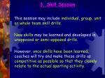 3 skill session